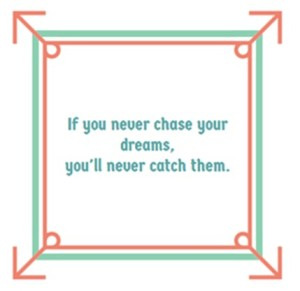 motivation quote to chase dreams